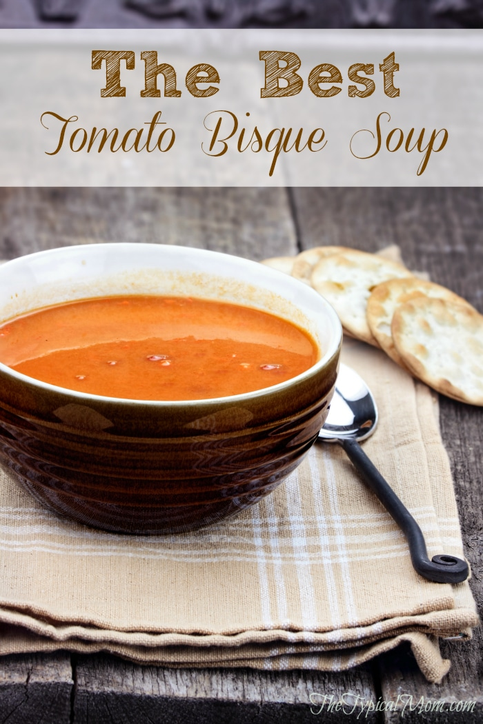 Easy Tomato Bisque Recipe 183 The Typical Mom