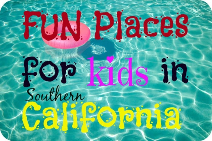 100 Things To Do With Kids In Southern California The Typical Mom