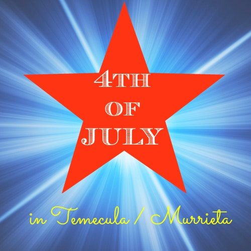 fourth of july events temecula murrieta