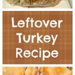 leftover turkey recipe