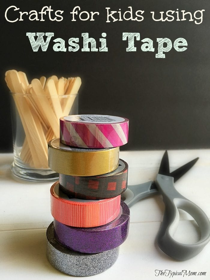 Easy Crafts For Kids Using Washi Tape The Typical Mom