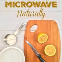 How to Clean Your Microwave Naturally