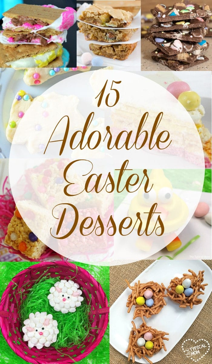 Adorably cute Easter desserts that are delicious and will impress everyone!!