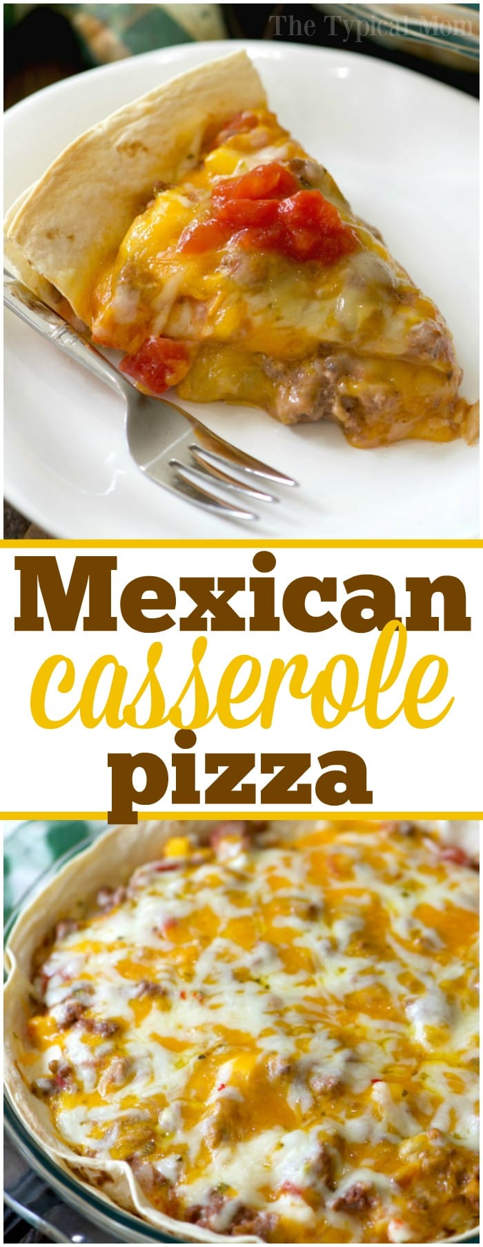 This easy Mexican pizza casserole is just amazing! Cheesy layered tortillas with chunky salsa and beef, it's my family's favorite comfort food! #mexicanpizza #casserole #mexican #pizza #tortilla