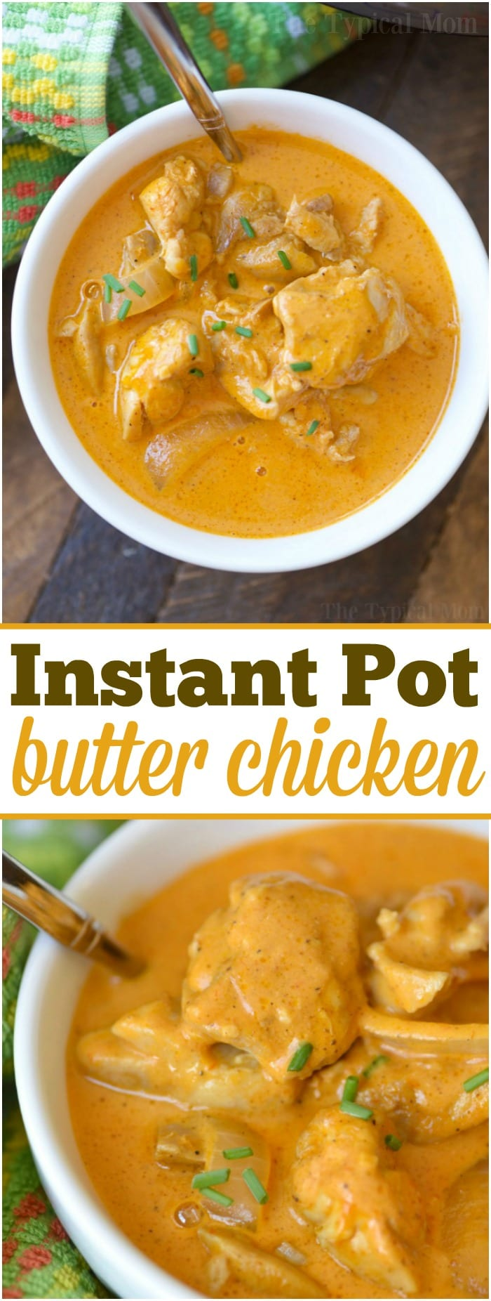 Really easy Instant Pot butter chicken recipe that is moist and full of flavor. Takes just 5 minutes to cook and the perfect family dinner with a side of naan. If you're never tried making pressure cooker butter chicken this is an easy one to start with. Instant Pot Indian food perfection. #instantpot #butterchicken #butter #chicken #indian #easy #instantpotrecipes #thetypicalmom