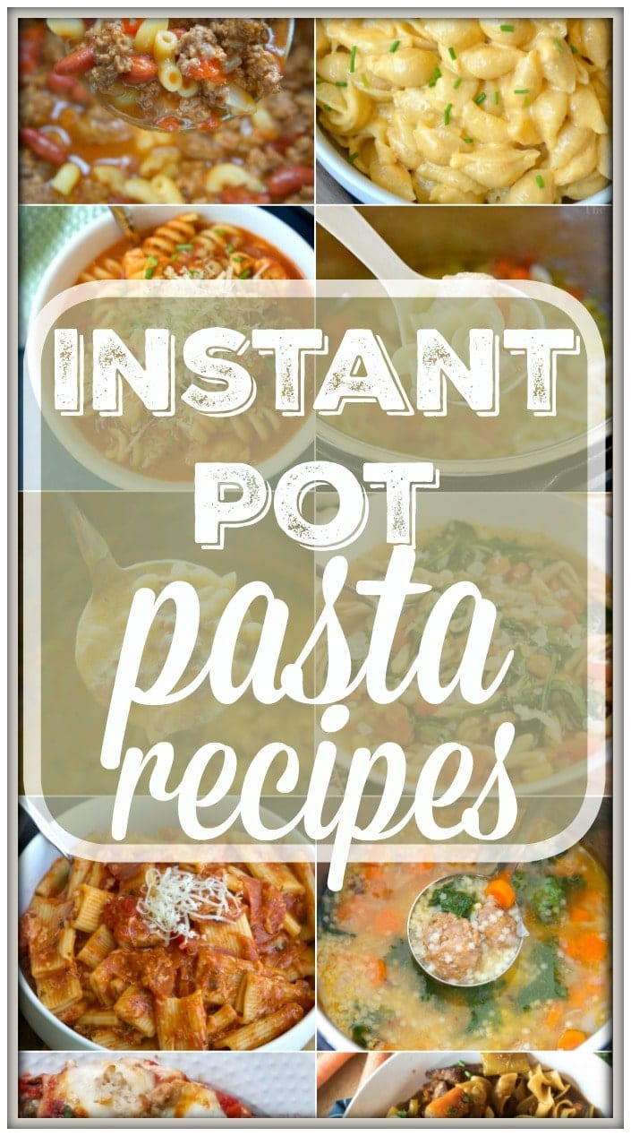 Instant Pot Pasta Recipes 183 The Typical Mom