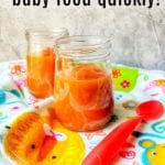 How to Make Homemade Baby Food