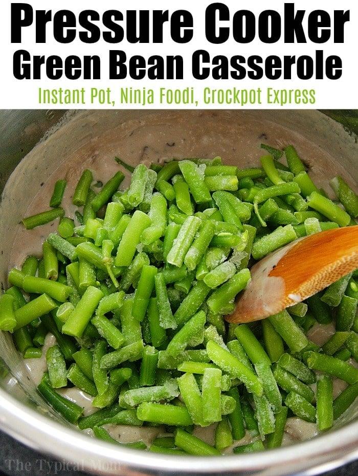 pressure cooker green bean casserole