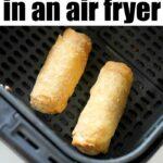 Frozen Egg Rolls in Air Fryer